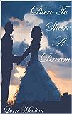 Dare To Share A Dream (A Dare Romance Series Book 2)