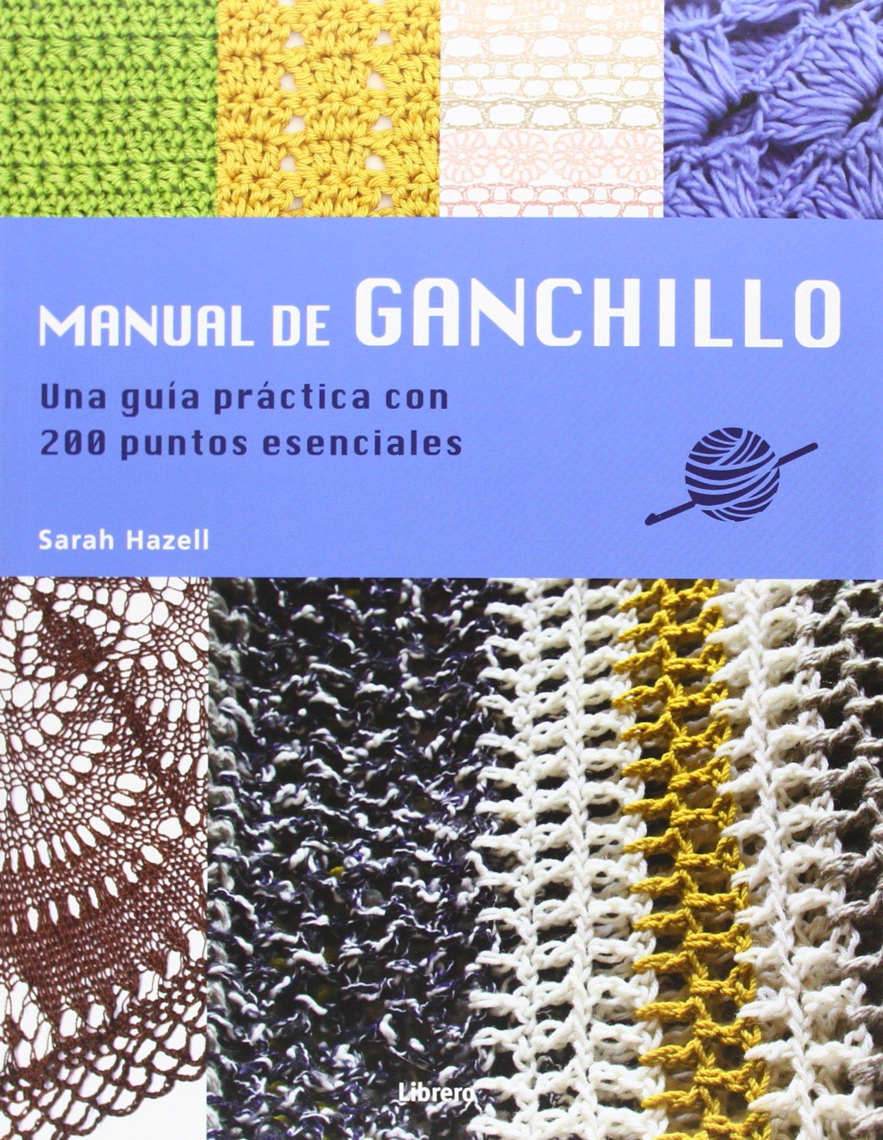 Manual de ganchillo: Amazon.es: Sarah Hazel: Libros