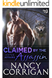 Claimed by the Assassin: Royal Shifters (sexy version) (Shifter World®: Shifter Affairs Book 2)