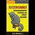 Katzenkummer - Katzenunsauberkeit verstehen und effektiv behandeln (Der Katzenratgeber, Verhaltensprobleme Katze Kater, Harnmarkieren, Kratzmarkieren, Katzenpsychologie, Katzen unsauberkeit)
