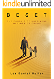 Beset: The Pursuit of Happiness in Times of Crisis (Indie Author Series Book 1)