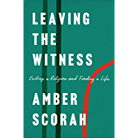 Leaving the Witness: Exiting a Religion and Finding a Life (English Edition)