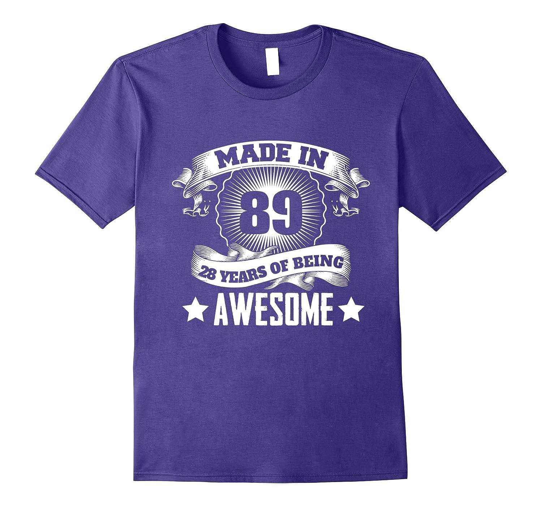 28th Birthday Gift Ideas For MenWomen Born In 1989 T-Shirt-PL