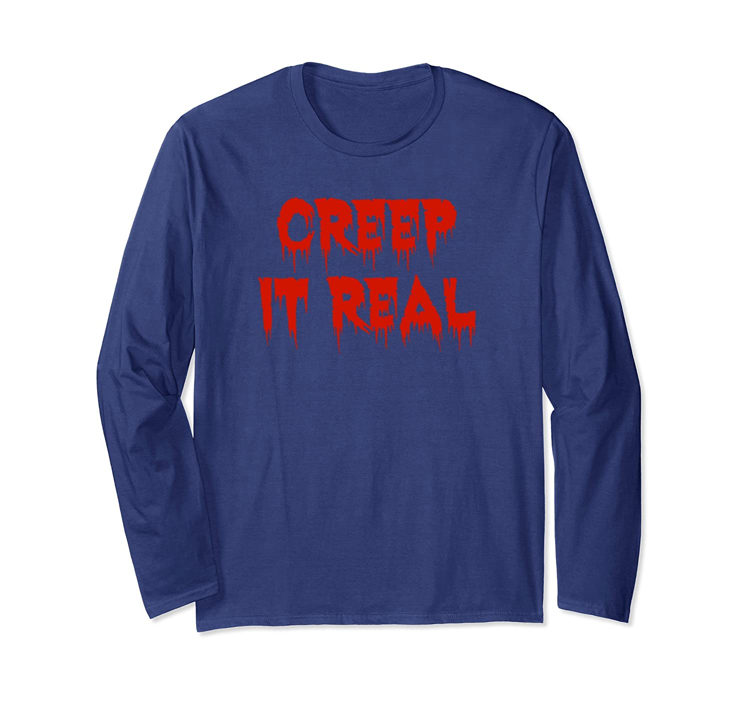 16e966b8 Creep It Real Funny Halloween Long Sleeve T-Shirt-Rose – Rosetshirt