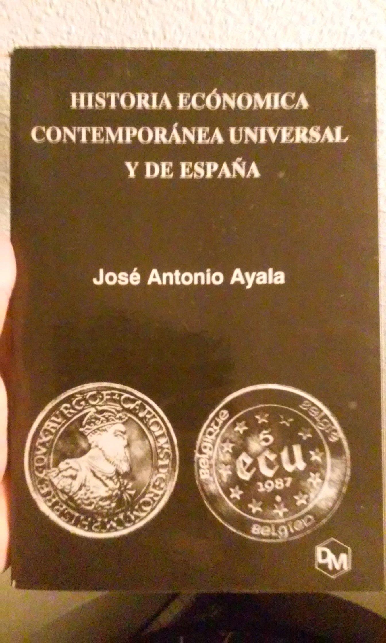 Historia economica contemporanea universal y de España: Amazon.es: Ayala Perez, Jose Antonio: Libros