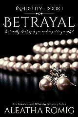 Betrayal (Infidelity Book 1) Kindle Edition