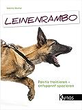 Leinenrambo: Positiv trainieren - entspannt spazieren (German Edition)