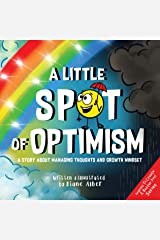 A Little SPOT of Optimism: A Story About Managing Thoughts And Growth Mindset Kindle Edition