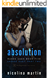 Absolution: Savage Duet Part Two (Russo Saga Book 5)