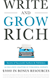 Write and Grow Rich: Secrets of Successful Authors and Publishers (5,000 USD in Bonuses)