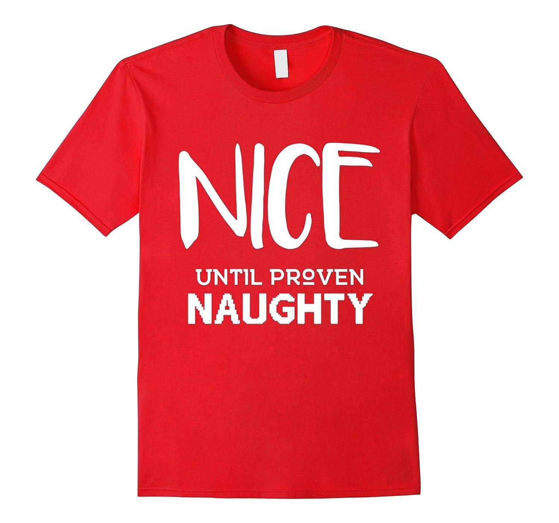 Nice Until Proven Naughty Christmas T-shirt Boys Girls Kids