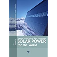 Solar Power for the World: What You Wanted to Know about Photovoltaics (Pan Stanford Series on Renewable Energy) (English Edition)