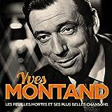 Yves Montand : Les Feuilles Mortes et ses plus Belles Chansons