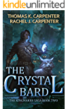 The Crystal Bard: A LitRPG Adventure (Kingmaker Saga Book 2)