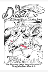 Dragon: Colored Pencil Coloring Book, the Fantasy Art of Laura Reynolds (Dragons) Paperback