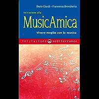 Iniziazione alla MusicAmica: Vivere meglio con la musica