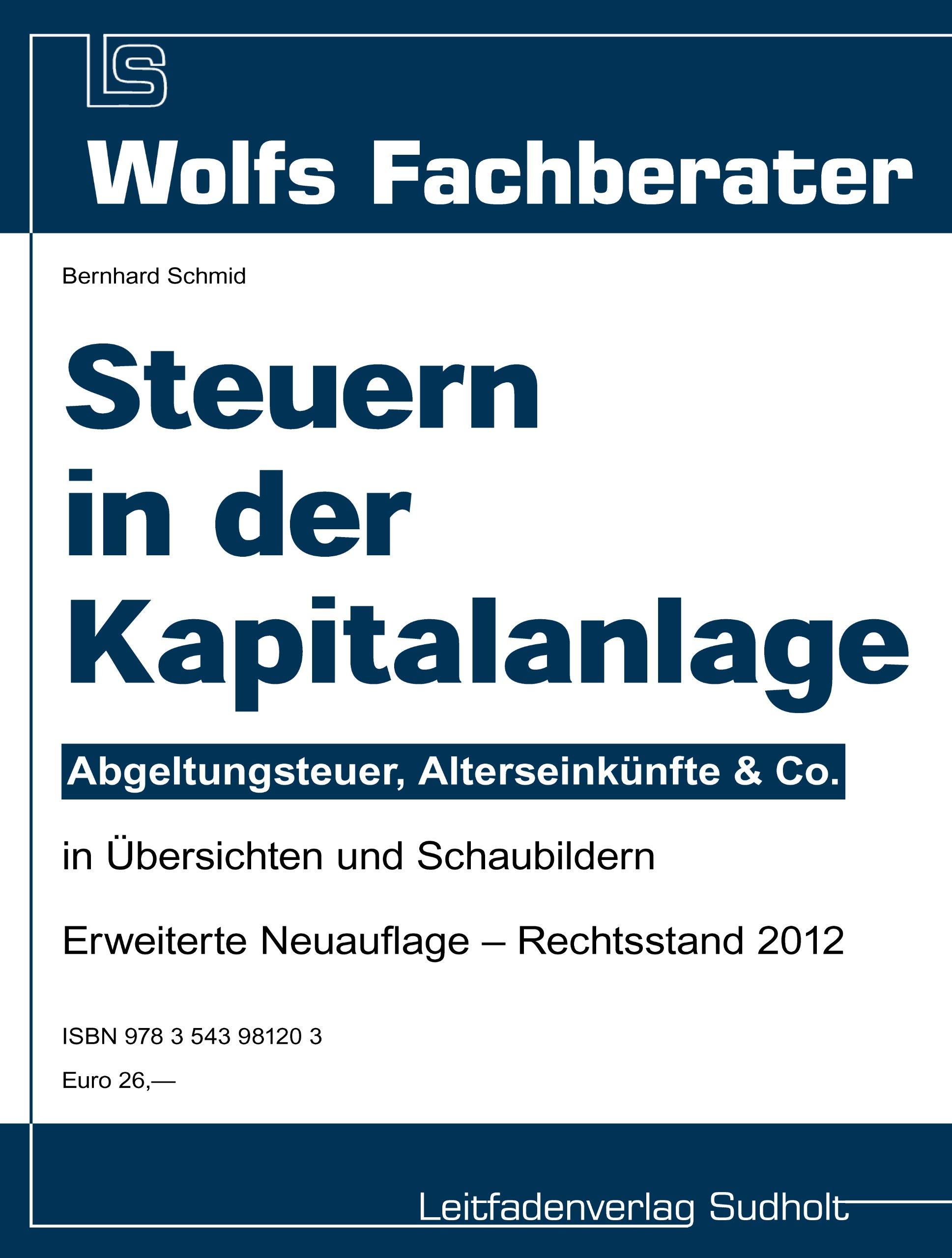 Steuern in der Kapitalanlage 2012 (Wolfs Fachberater)
