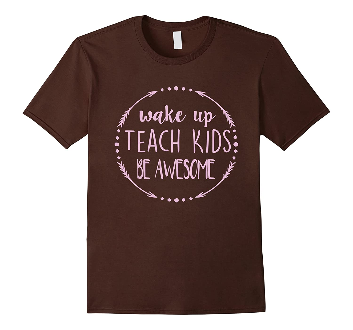 Wake Up Teach Kids Be Awesome Teacher T-Shirt-RT