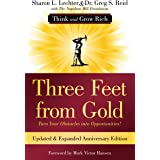 Three Feet from Gold: Updated Anniversary Edition: Turn Your Obstacles into Opportunities! (Think and Grow Rich) (Official Pu