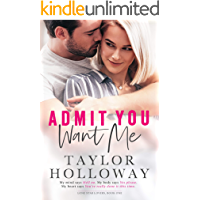 Admit You Want Me (Lone Star Lovers Book 1)