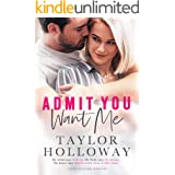 Admit You Want Me: A Second Chance Romance (Lone Star Lovers Book 1)