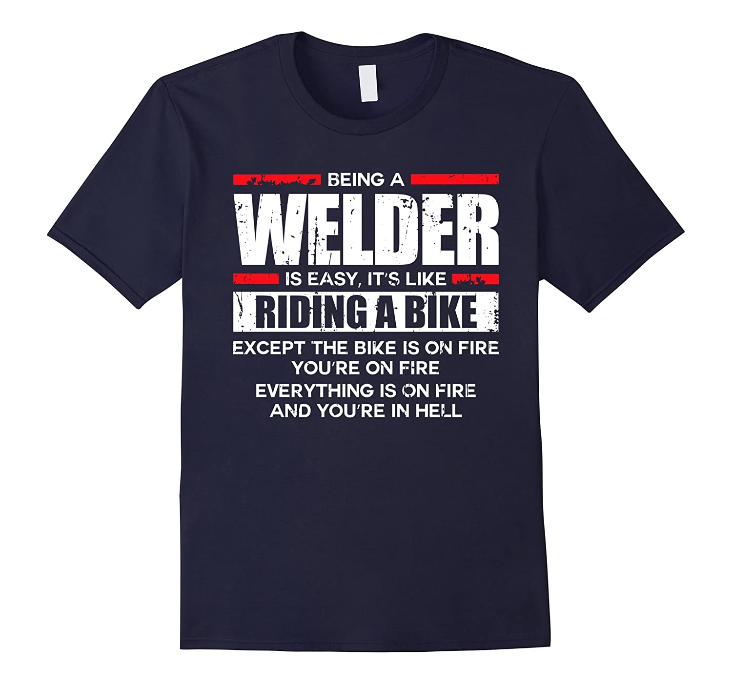 Being a Welder is Easy Shirt-PL