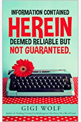Information Contained Herein Deemed Reliable But Not Guaranteed: How Humorous Writing Can Make You a Better Lover--But It's Not Guaranteed Kindle Edition