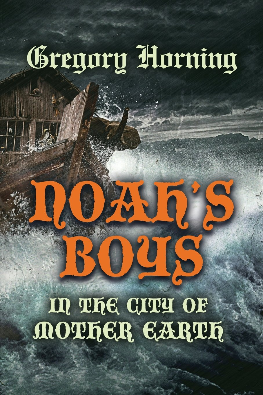 Download Noah's Boys in the City of Mother Earth pdf