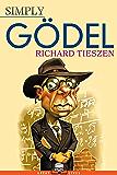 Simply Gödel (Great Lives Book 8)