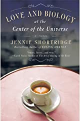 Love and Biology at the Center of the Universe Kindle Edition