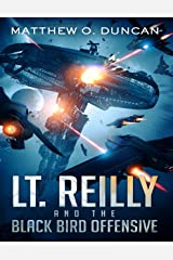 Lt. Reilly and the Black Bird Offensive Kindle Edition