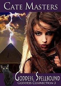 Goddess, Spellbound (Goddess Connection Book 3)