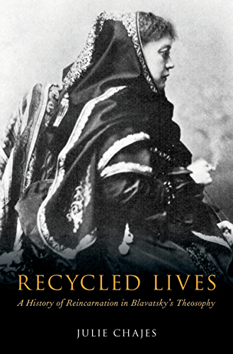 Recycled Lives: A History of Reincarnation in Blavatsky's Theosophy (Oxford Studies in Western Esotericism) (English Edition)
