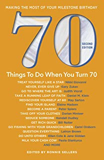 70 Things To Do When You Turn 70 Ronnie Sellers