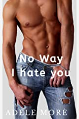 No Way: I Hate You: Enemies to Lovers Legal Romance (Legal Romance Series Book 3) Kindle Edition
