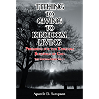Tithing to Giving to Kingdom Living: Preparing for the Kingdom Blessings of God