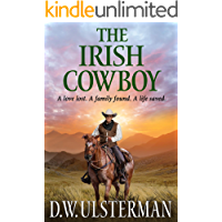 THE IRISH COWBOY: A love lost. A family found. A life saved.