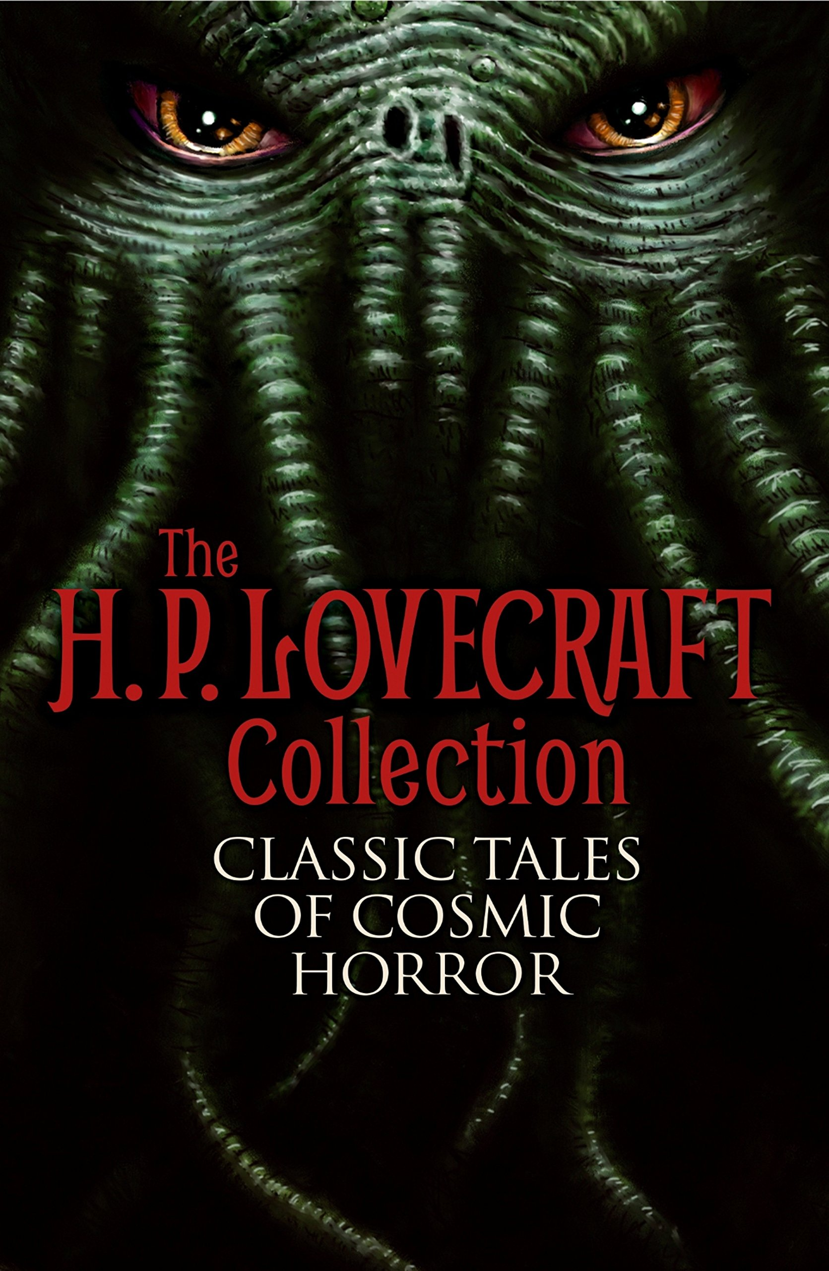 The H. P. Lovecraft Collection: Classic Tales of Cosmic Horror: H. P.  Lovecraft: 9781784282479: Amazon.com: Books