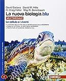 La nuova biologia.blu. Le cellule e i viventi. Per le Scuole superiori. Con e-book. Con espansione online