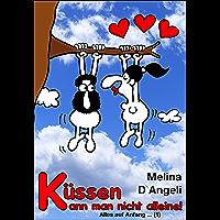 Alles auf Anfang ...: Küssen kann man nicht alleine (1) (German Edition)