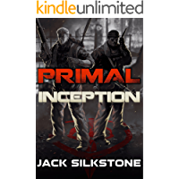 PRIMAL Inception (A PRIMAL Action Thriller) (The PRIMAL Series)