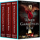 When Gargoyles Rise Boxed Set: Books 1-3 (Shades and Shadows: When Gargoyles Rise)