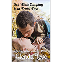 Sex While Camping is In Tents: Two: Erotic True Stories from the Secret Vault (Coquette Vignettes - Bedtime Stories for…