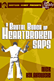 A Brutal Bunch of Heartbroken Saps (A Love & Bullets Hookup Book 1)