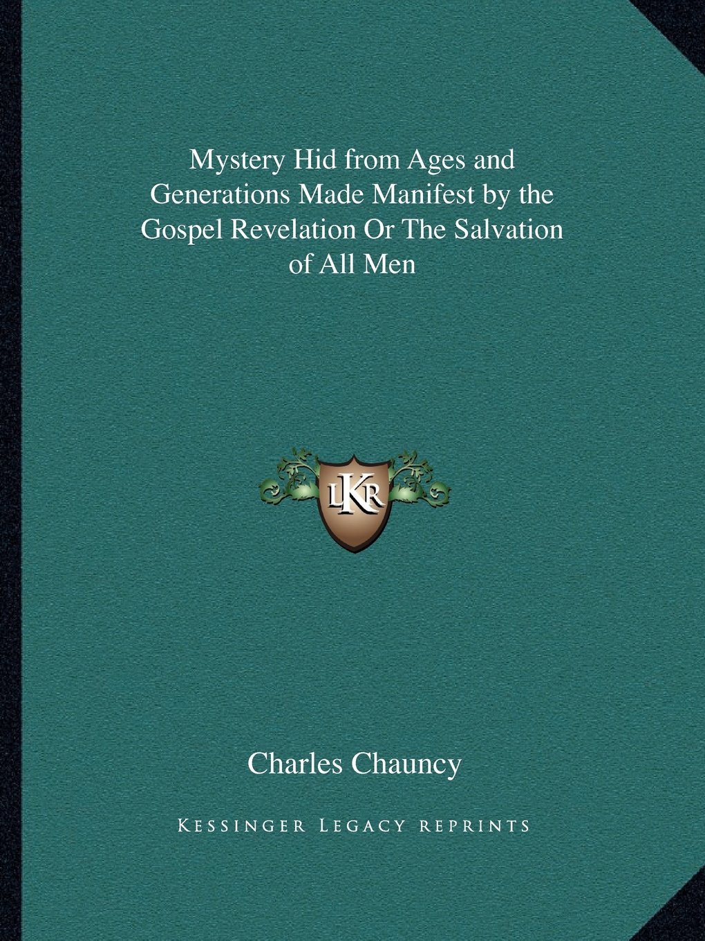 Mystery Hid from Ages and Generations Made Manifest by the Gospel Revelation Or The Salvation of All Men pdf