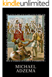 Wounded Deer and Centaurs: The Necessary Hero and the Prenatal Matrix of Human Events (Return to Grace Book 5)