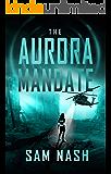 The Aurora Mandate: Revised edition - A gripping scifi-spy thriller (The Aurora Conspiracies Book 1)
