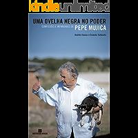 Uma ovelha negra no poder: Confissões e intimidades de Pepe Mujica