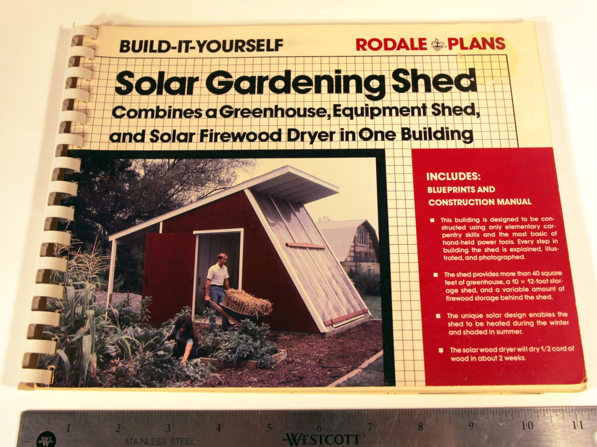 Solar gardening shed: Combines a greenhouse, equipment shed, and solar firewood dryer in one building (Rodale plans)