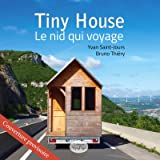Tiny house, le nid qui voyage